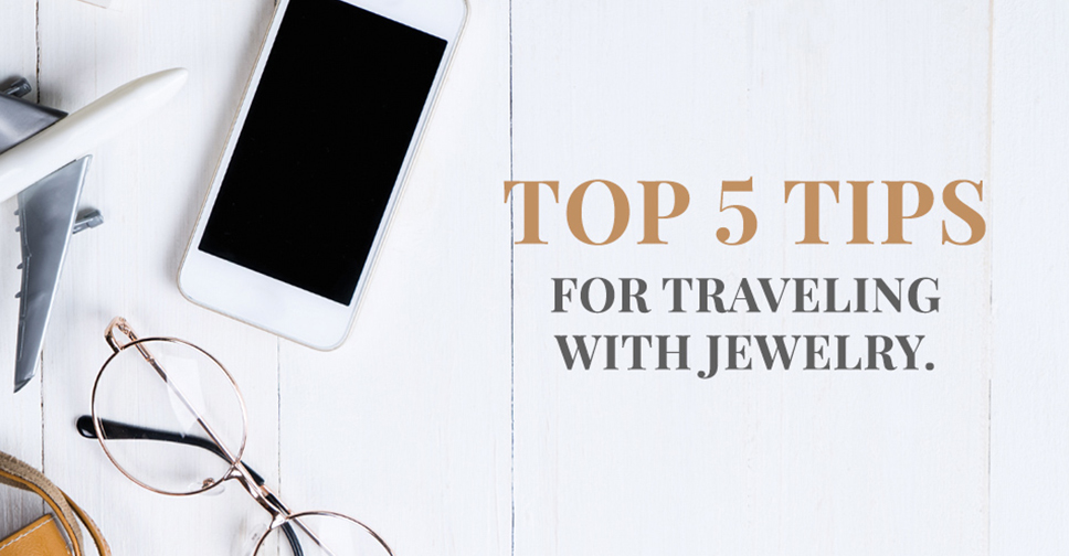 Tips for Traveling with Jewelry